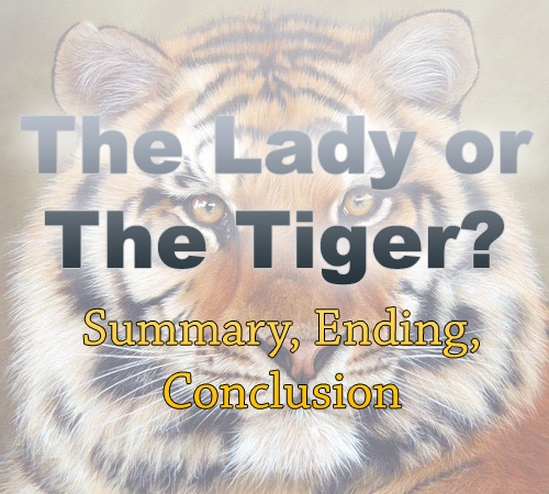 the lady or the tiger argumentative essay The lady, or the tiger is an 1882 short story by american author and humorist frank r stockton it has been published in countless anthologies over the last century, but it was first published in the magazine the century.